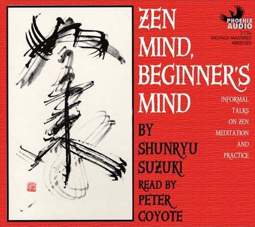 Zen Mind, Beginners Mind - Shunyru Suzuki